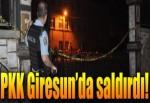 Giresun'da PKK saldırısı