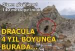Gizem çözülüyor! Dracula'nın esir tutulduğu kalede 140 metre derinliğe ulaşıldı