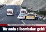 Görgü tanıkları Niğde'deki saldırıyı anlattı
