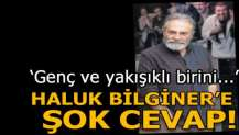 Haluk Bilginer'e şok cevap!
