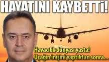 Havacılık dünyasının acı kaybı! Pilot Doğan Susin hayatını kaybetti