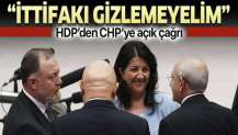HDP'den CHP'ye açık çağrı: İttifakı gizlemeyelim.