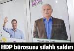 HDP'nin seçim ofisine silahlı saldırı!