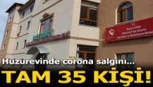 Huzurevinde corona salgını! 35 kişi pozitif çıktı...