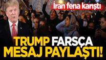 İran fena karıştı! Trump, İran'daki rejim karşıtlarına Farsça mesaj gönderdi