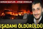 İşadamı Fatih Aydar bıçaklı saldırıda hayatını kaybetti