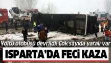 Isparta'da yolcu otobüsü devrildi! Çok sayıda yaralı var.