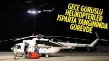 Isparta'daki yangına gece görüşlü helikopterle müdahale
