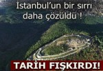 İstanbul'un bir sırrı daha çözüldü!