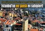 İstanbul'un en şanslı ev sahipleri!