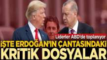 İşte çantadaki dosyalar! Başkan Erdoğan ABD'ye gidiyor