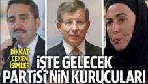 İşte Davutoğlu'nun kurduğu Gelecek Partisi'nin kurucu isimleri