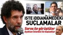 İşte Osman Kavala hakkında hazırlanan iddianamedeki çarpıcı bilgiler! Soros'la görüştüler....