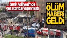 İzmir Adliyesi'ndeki gaz sızıntısından dolayı bir kişi hayatını kaybetti