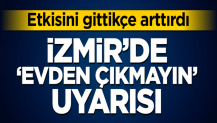 İzmir Büyükşehir Belediyesi'nden 'evden çıkmayın' uyarısı