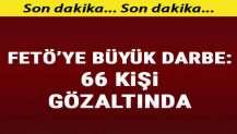 İzmir merkezli FETÖ operasyonu: 66 gözaltı