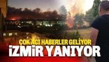 İzmir Yanıyor.. Peş peşe can yakan haberler