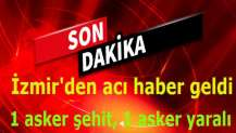İzmir'de 1 asker şehit oldu, 1 asker yaralı