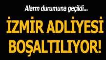 İzmir'de adliye binası tahliye ediliyor