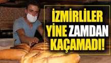 İzmir'de ekmeğe zam!