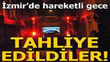 İzmir'de hareketli gece! Bina boşaltıldı