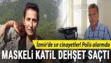 İzmir'de sır cinayetler... Maskeli katil dehşet saçtı, her yerde aranıyor!