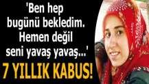 Karısına 7 yıl işkence yapan koca: Seni yavaş yavaş öldüreceğim