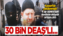 Kayseri'de yakalanan DEAŞ'lı üst düzey 'emir' çıktı!