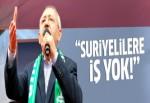 Kılıçdaroğlu: Dışarıdan gelenlere iş yok