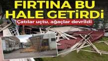 Kırıkkale'de fırtına etkili oldu! Çatılar uçtu, ağaçlar devrildi