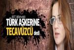 KKTC milletvekili Türk askerini tecavüzle suçladı