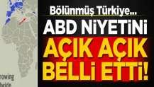 Küresel eşkıya ABD niyetini açık açık belli etti! Bölünmüş Türkiye...