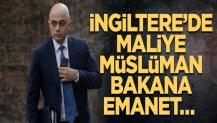 Maliye ona emanet… İngiltere'de maliye bakanlığına Müslüman Javid getirildi