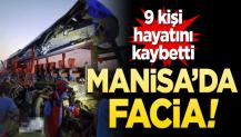 Manisa'da facia! 9 kişi öldü