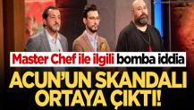 'Master- Chef' ile ilgili bomba iddia! Acun'un skandalı ortaya çıktı