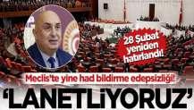 Meclis'te yine had bildirme edepsizliği! 'Lanetliyoruz'