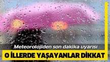 Meteoroloji'den 5 ile sağanak yağış uyarısı!