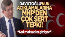 MHP'den Davutoğlu'nun açıklamalarına çok sert tepki!