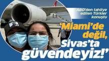 Miami'de değil, Sivas'ta güvendeyiz