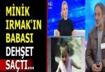 Minik Irmak'ın babası, karısını ve kızını öldürüp intihara kalkıştı