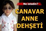 Minik kızını darp ettiği öne sürülen üvey anne tutuklandı