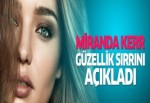 Miranda Kerr güzellik sırrını açıkladı