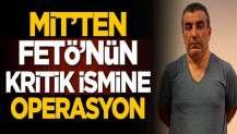 MİT, FETÖ'nün kritik ismini Türkiye'ye getirdi