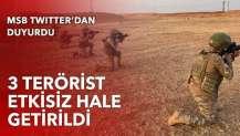 MSB duyurdu! 3 terörist etkisiz hale getirildi