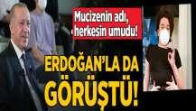 Mucizenin adı herkesin umudu! Cumhurbaşkanı Erdoğan'la da görüştü