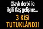 Olaylı Beşiktaş-Fenerbahçe derbisinde flaş gelişme! 3 kişi tutuklandı