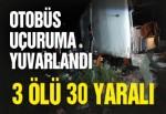 Otobüs devrildi: 3 ölü, 30 yaralı