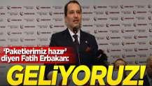 """""""Paketlerimiz hazır"""" diyen Fatih Erbakan: Geliyoruz!"""
