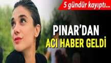 Pınar Gültekin'in cansız bedeni bulundu