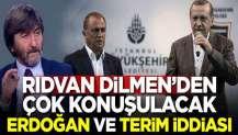 Rıdvan Dilmen'den çok konuşulacak Erdoğan ve Terim iddiası